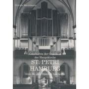 Geschichte der Orgeln St. Petri Hamburg