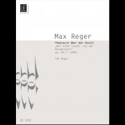 """Phantasie über den Choral """"Wie schön leucht' uns der Morgenstern"""", op. 40/1 - Reger, Max (1873-1916)"""
