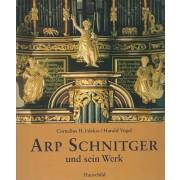 Arp Schnitger und sein Werk