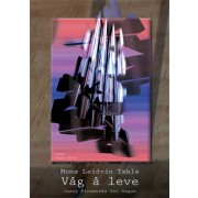 Vag a leve - Jazzy Fireworks for Organ - Takle, Mons Leidvin (*1942)