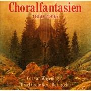 Choralfantasien 1850-1895 - Wageningen, Cor van