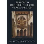 Utrechtse Orgelhistorische verkenningen