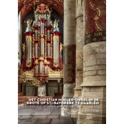 Het Christian Müller-orgel in de Grote of St.-Bavokerk te Haarlem