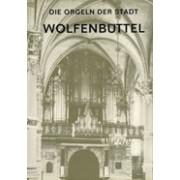Die Orgeln der Stadt Wolfenbüttel