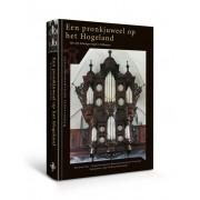 Een pronkjuweel op het Hogeland - Het Arp Schnitger-orgel te Uithuizen